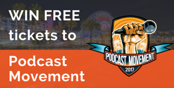 Win free tickets to PM17 tickets (Podcast Movement)