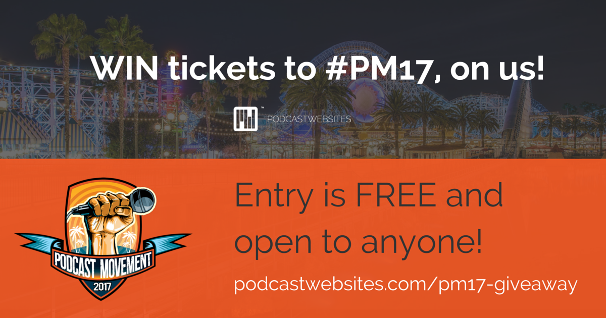 #PM17 Podcast Movement 2017 win tickets with Podcast Websites