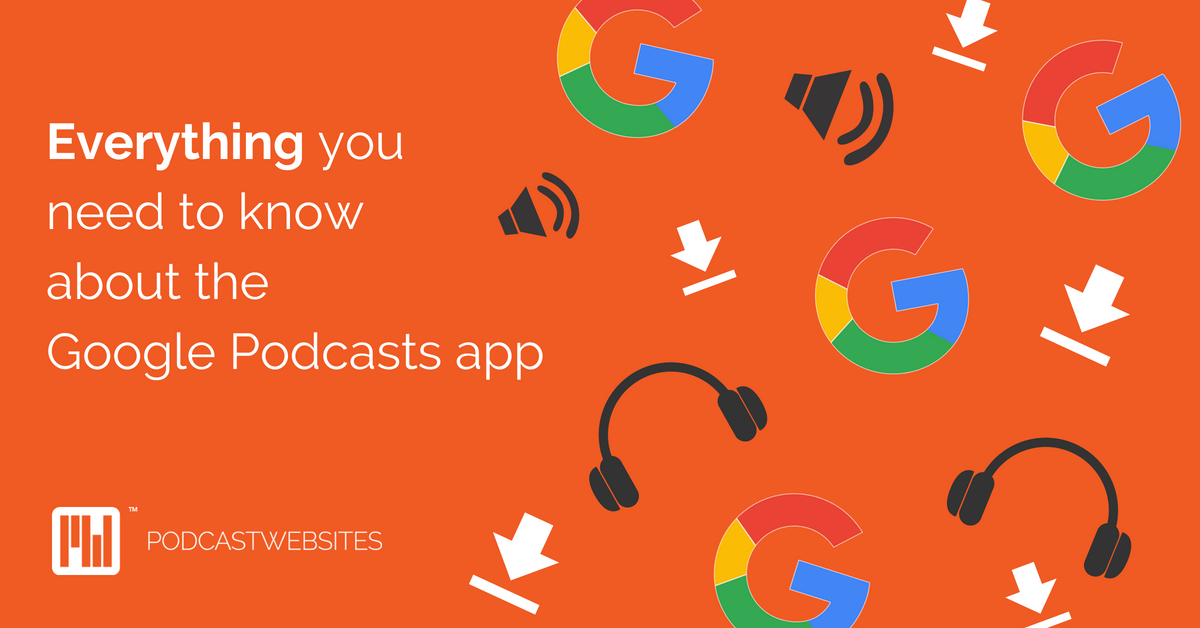 Everything you need to know about the Google Podcasts app