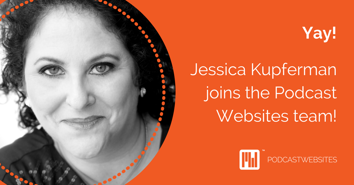 Jessica Kupferman Joins the Podcast Websites Team