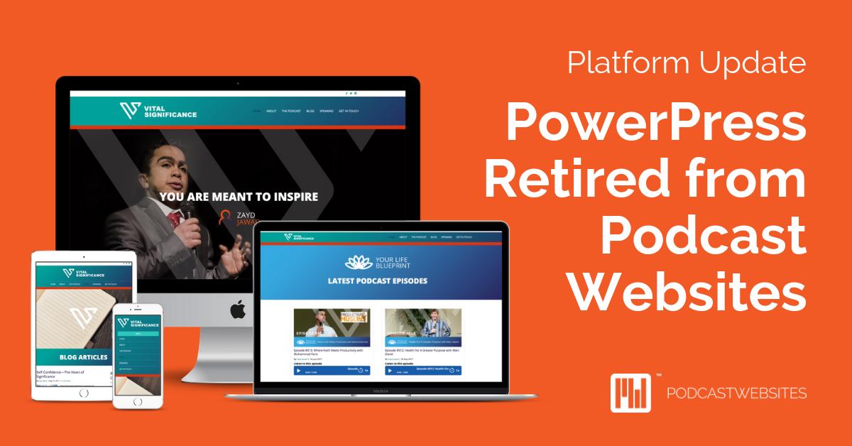 PowerPress Retired from Podcast Websites